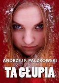 Ta głupia - ebook